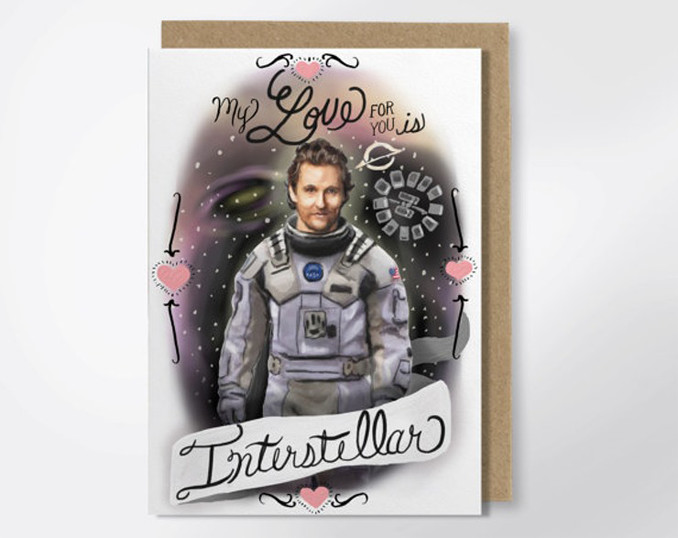 Matthew Mcconaughey Interstellar greeting card is the worst Valentine's day gift ever.