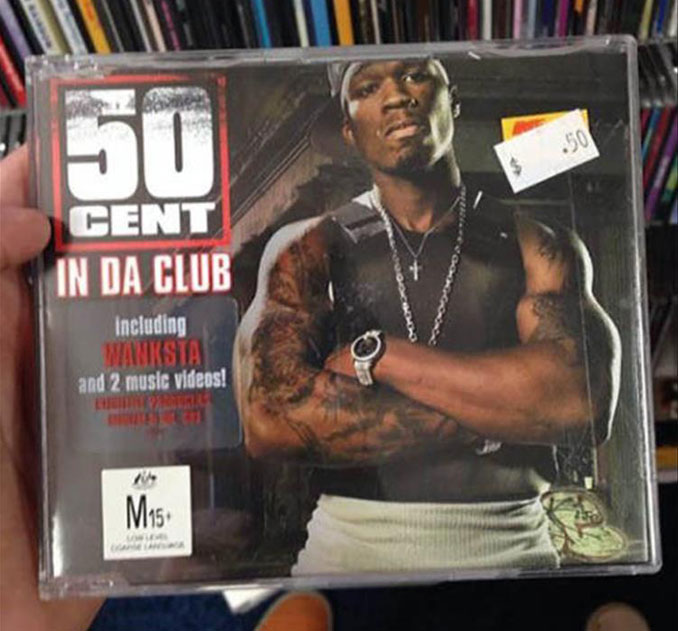 The 50 Cent album In Da Club for fifty cents.