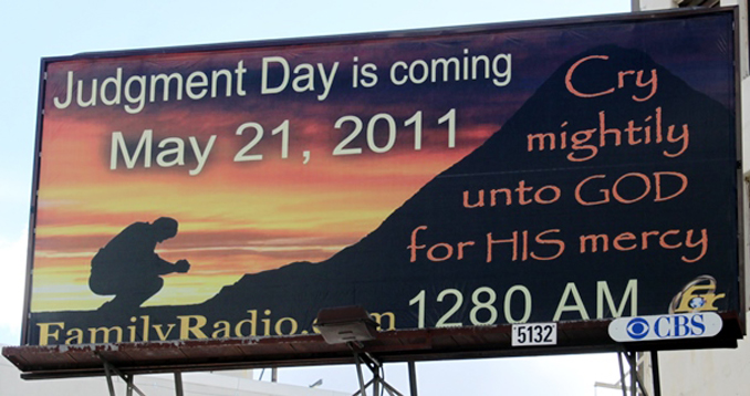 Harold Camping's billboard predicting the world's end was one of the most famous false alarms