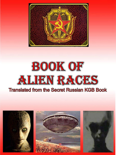 Book of Alien Races. Translated from the Secret Russian KGB Book.